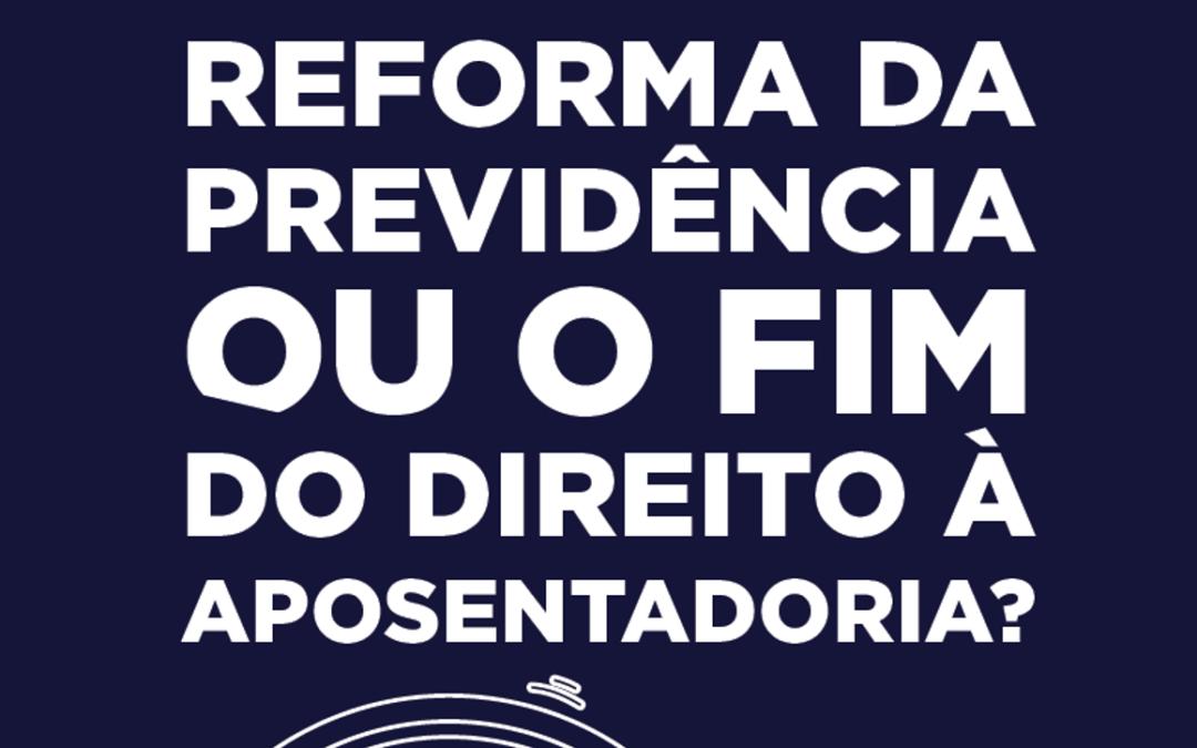 Cartilha | Reforma da Previdência ou Fim do Direito à Aposentadoria Digna?