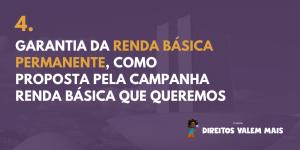 Card com o texto: 4. Garantia da Renda Básica Permanente, como proposta pela campanha Renda Básica que Queremos