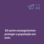"""Card roxo contém texto: """"Só assim conseguiremos proteger a população em 2021"""""""